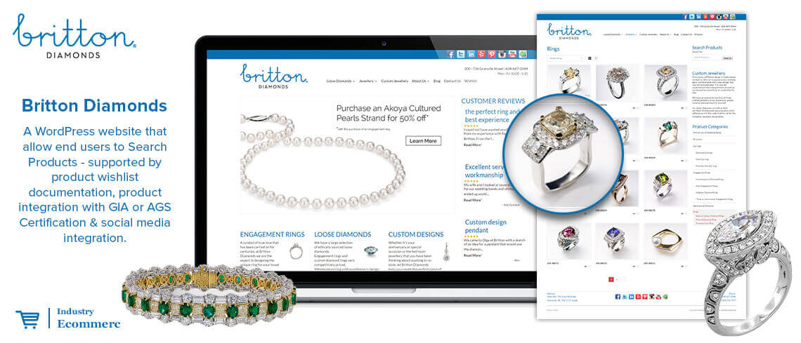 Britton Diamonds - A WordPress                  website that allow end users to Search Products - supported by product                  wishlist documentation, product integration with GIA or AGS Certification                 & social media integration - Made by Expert Open Source CMS Developers