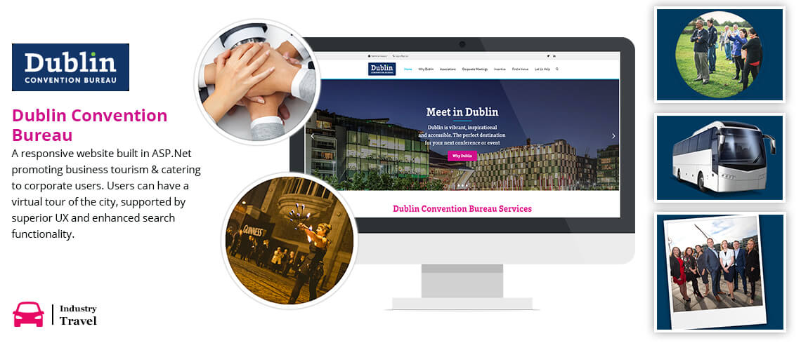 Dublin Convention Bureau - A responsive website built in ASP.Net promoting business tourism & catering to corporate users. Users can have a virtual tour of the city, supported by superior UX and enhanced search functionality - Developed by Professional ASP.Net Programmers