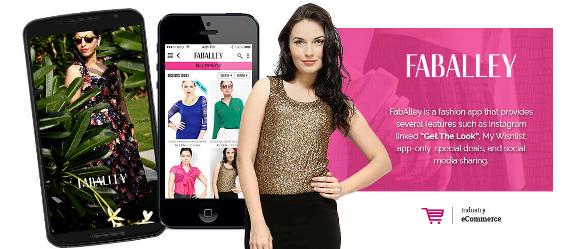 Faballey is a fashion app that provides several features such as instagram linked 'Get the Look', My Wishlist, app-only special deals, and social media sharing - Developed and designed by Skilled & proficient mobile app developers