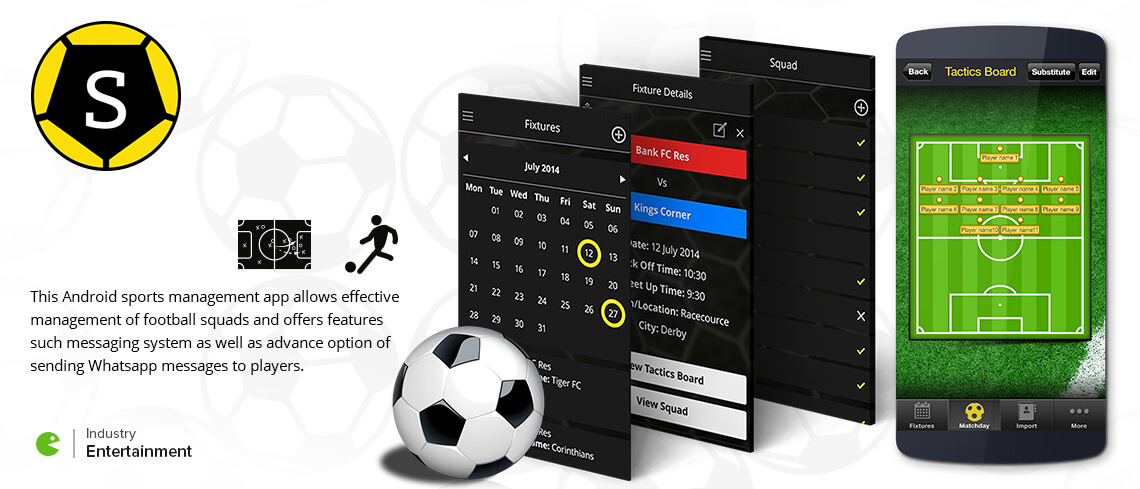 squadit - This android sports management app allows effective management of football squads and offers features such messaging system as well as advance option of sending Whatsapp messages to players - Entertainment app was developed by top Android app developers of vedinfomedia