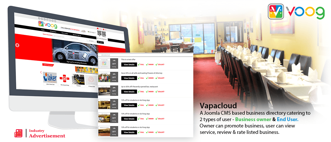 Vapacloud - A Joomla CMS based business directory catering to 2 types of user - Business owner & End User.                  Owner can promote business, user can view service, review & rate listed business -                  Top Open Source Customization Provider Company